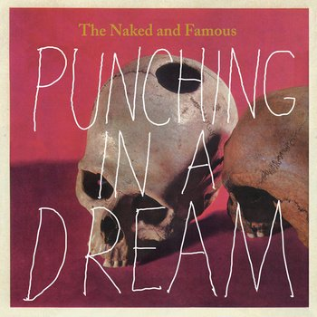 The_Naked_and_Famous_Punching_in_a_Dream